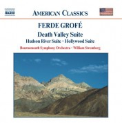 Grofe: Death Valley Suite / Hudson River Suite / Hollywood Suite - CD
