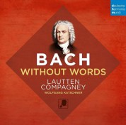 Lautten Compagney: Bach Without Words - CD