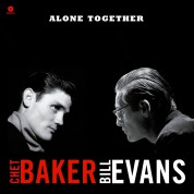 Chet Baker, Bill Evans: Alone Together - Plak