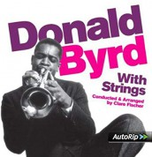 Donald Byrd: With Strings - CD
