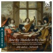Stile Antico, Fretwork: Tune thy Musicke to Thy Hart - SACD