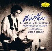 Antonio Pappano, Audun Iversen, Eri Nakamura, Orchestra of the Royal Opera House, Rolando Villazón, Sophie Koch: Massenet: Werther - CD