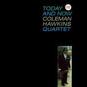 Coleman Hawkins Quartet: Today And Now - Plak