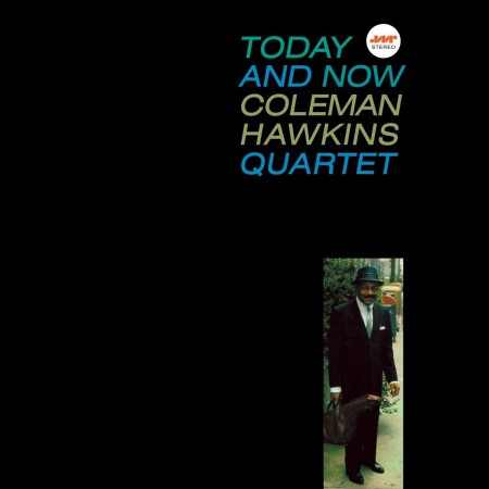 Coleman Hawkins Quartet: Today And Now - Plak