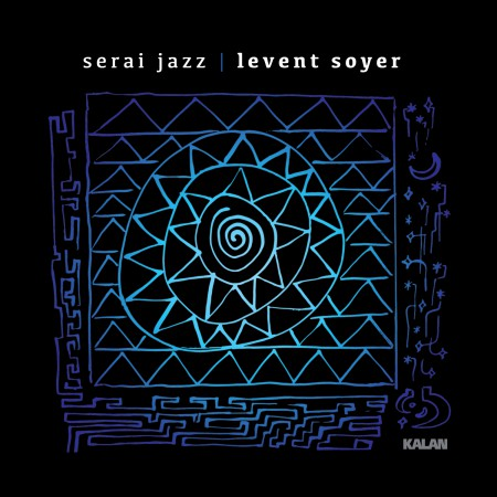 Levent Soyer: Serai Jazz - CD