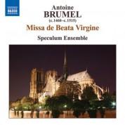 Speculum Ensemble: Brumel: Missa De Beata Virgine / Ave Virgo Gloriosa / Ave, Ancilla Trinitatis - CD