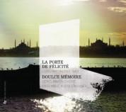 Doulce Memoire, Ensemble Kudsi Ergüner: La Porte de Felicite - CD