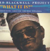 Ed Blackwell: What It Is? - CD