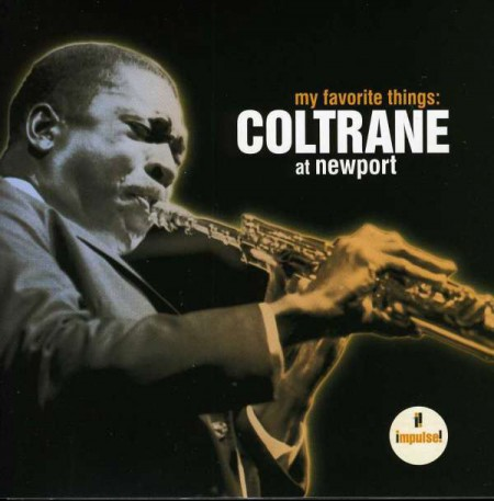 John Coltrane: My Favorite Things: Coltrane At Newport - CD