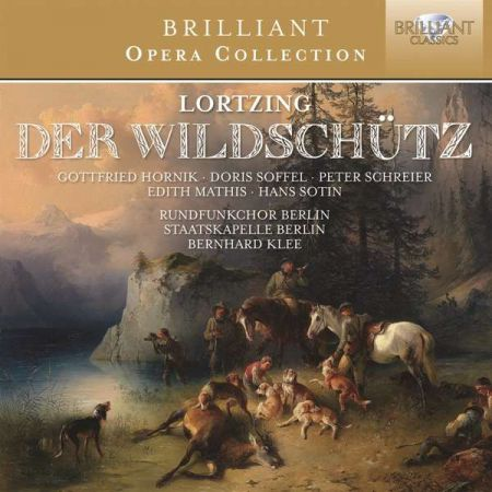 Peter Schreier, Edith Mathis, Rundfunkchor Berlin, Staatskapelle Berlin, Bernhard Klee: Lortzing: Der Wildschutz - CD