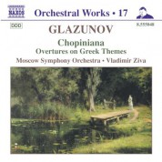 Vladimir Ziva: Glazunov, A.K.: Orchestral Works, Vol. 17 - Chopiniana / Overtures On Greek Themes / Serenades - CD