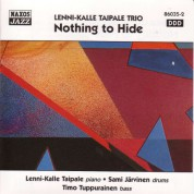 Lenni-Kalle Taipale Trio: Nothing To Hide - CD