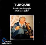 Mehmet Şakır: Le violon des yayla- Music from Turkey - CD