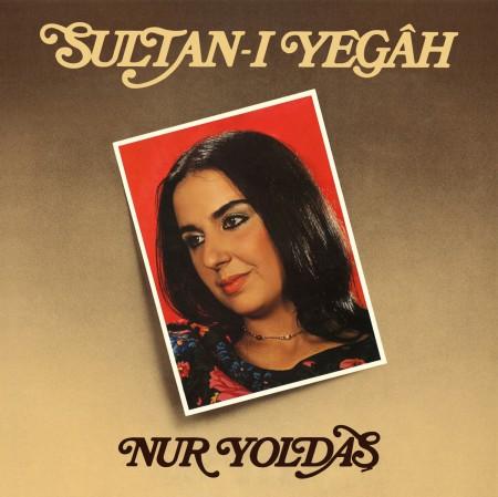 Nur Yoldaş: Sultan-ı Yegah - Plak