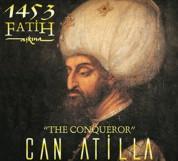 Can Atilla: 1453 Fatih Aşkın - CD