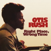 Otis Rush: Right Place Wrong Time - Plak