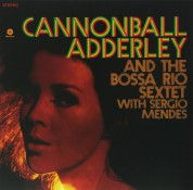 Cannonball Adderley: And The Bossa Rio Sextet With Sergio Mendes - Plak