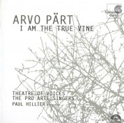 Theatre of Voices, The Pro Arte Singers, Paul Hillier: Pärt: I Am the True Vine - CD