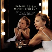 Natalie Dessay, Michel Legrand: Between Yesterday And Tomorrow - CD