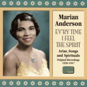 Anderson, Marian: Ev'Ry Time I Feel The Spirit (1930-1947) - CD