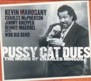 Kevin Mahogany: Pussy Cat Dues - The Music Of Charles Mingus - CD