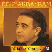 Edip Akbayram: Türküler Yanmaz - Plak