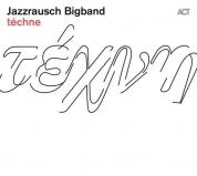 Jazzrausch Bigband: Techne - CD