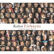 Kubat: Türküyüz - CD