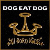 Dog Eat Dog: All Boro Kings - CD