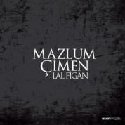 Mazlum Çimen: Lâl Figan - CD