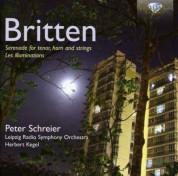 Peter Schreier, Gunther Opitz, Rundfunk-Sinfonie-Orchester Leipzig, Herbert Kegel: Britten: Les Illuminations, Op. 18 - Serenade, Op. 31 - CD
