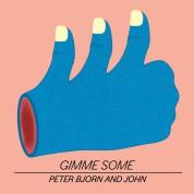 Peter, Bjorn & John: Gimme Some - Plak
