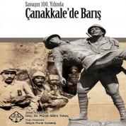 Çeşitli Sanatçılar: Çanakkale'de Barış (Savaşın 100. Yılında) - CD