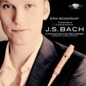 Erik Bosgraaf, Ensemle Cordevento: J.S. Bach: Concertos for Recorder - CD