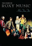 Roxy Music: The Story of Roxy Music: More Than This the Story - DVD