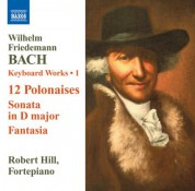 Robert Hill: Bach: Keyboard Works, Vol. 1 - 12 Polonaises - Sonata, Fk. 3 - CD
