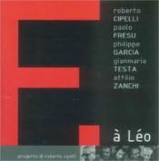 Roberto Cipelli, Gianmaria Testa, Paolo Fresu, Attilio Zanchi, Philippe Garcia: F- a Leo - CD
