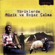 Çeşitli Sanatçılar: Yörüklerde Müzik ve Boğaz Çalma - CD