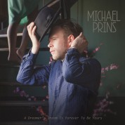 Michael Prins: A Dreamer's Dream Is Forever To Be Yours - Plak