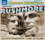 Pacific Chorale, Pacific Symphony Orchestra, Carl St. Clair: Michael Daugherty: Mount Rushmore, Radio City & The Gospel According to Sister Aimee - CD