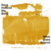 Dave Holland Big Band: What Goes Around - CD