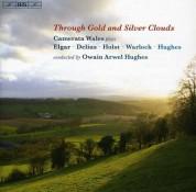 Owain Arwel Hughes, Camerata Wales: Through Gold and Silver Clouds - CD