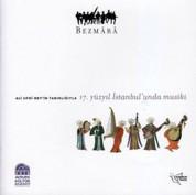 Bezmara: Ali Ufki'nin Tanıklığıyla 17. Yüzyıl İstanbul'unda Musiki - CD