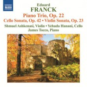 Shmuel Ashkenasi, Yehuda Hanani, James Tocco: Franck: Piano Trio, Op. 22 - Cello & Violin Sonatas - CD