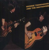 George Thorogood & The Destroyers - Plak
