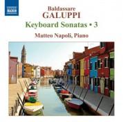 Matteo Napoli: Galuppi: Keyboard Sonatas, Vol. 3 - CD