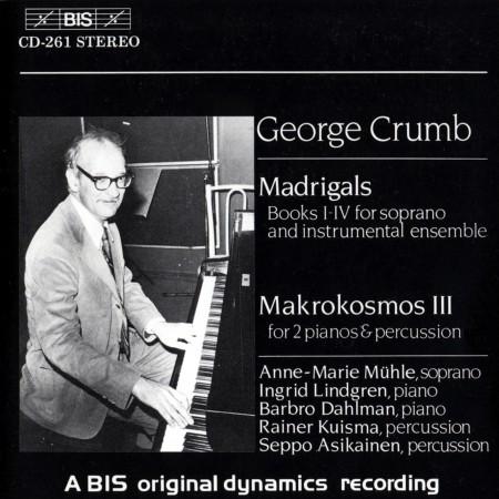 Anne-Marie Mühle, Barbro Dahlman, Seppo Asikainen, Ingrid Lindgrens, Rainer Kuisma: Crumb: Madrigals and Makrokosmos - CD