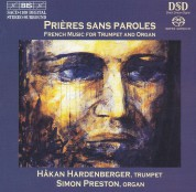 Håkan Hardenberger, Simon Preston: Prieres sans paroles - French Music for trumpet and organ - SACD
