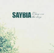 Saybia: These Are The Days - CD