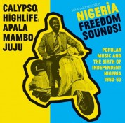 Çeşitli Sanatçılar: Nigeria Freedom Sounds! (Popular Music and The Birth Of Independent Nigeria 1960-63) - Plak